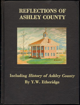 Reflections of Ashley County, Arkansas by Y. W. Etheridge history genealogy