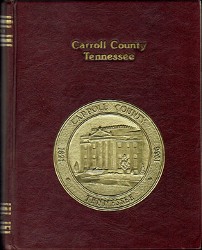 History of CARROLL COUNTY, TENNESSEE, genealogy, biographies