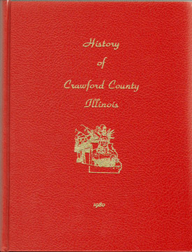 History of CRAWFORD COUNTY, ILLINOIS, Crawford County Historical Society, genealogy, biographies