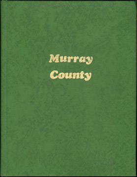 Murray County, Oklahoma: In The Heart of Eden History Genealogy Biography 1977