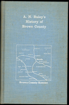 A. N. Ruley's History of Brown County, Kansas, 1930