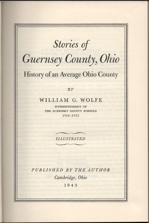 Stories of Guernsey County, Ohio, William G. Wolfe, 1943, Cambridge, OH, book