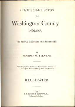 Centennial History of WASHINGTON COUNTY, INDIANA, 1916, by Warder W. Stevens, genealogy, biography